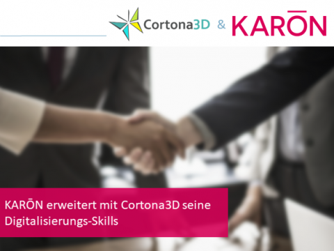 KARŌN erweitert mit Cortona3D seine Digitalisierungs-Skills